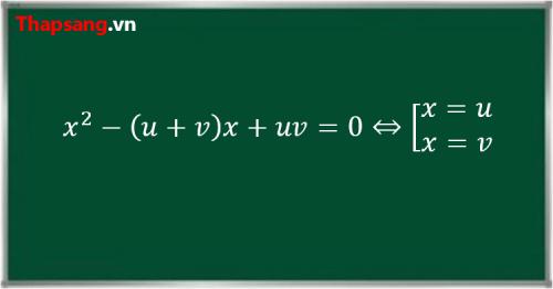 Nếu a bằng 1, b là tổng hai số và c là tích hai số đó thì phương trình bậc hai nhận hai số đó làm nghiệm